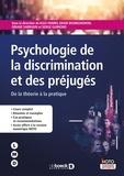 Klea Faniko et David Bourguignon - Psychologie de la discrimination et des préjuges - De la théorie à la pratique.