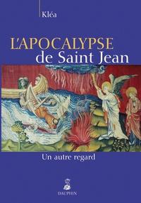 Kléa - L'apocalypse de Saint Jean - Un autre regard.