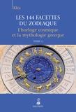 Kléa - Les 144 facettes du zodiaque - Tome 1, L'horloge cosmique et la mythologie grecque.