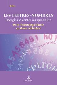 Kléa - Les lettres-nombres, énergies vivantes au quotidien.