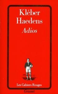 Kléber Haedens - Adios.