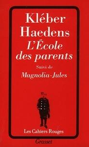 Kléber Haedens - L'école des parents suivi de Magnolia-Jules.