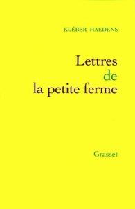 Kléber Haedens - Lettres de la petite ferme.