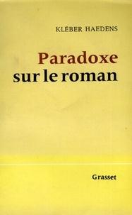 Kléber Haedens - Paradoxe sur le roman.