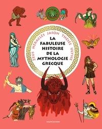 Klein christiane Lavaquerie et Laurence Paix-Rusterholtz - La fabuleuse histoire de la mythologie grecque.