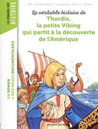 Klein christiane Lavaquerie et Emmanuel Cerisier - La véritable histoire de Thordis, la petite Viking qui partit à la découverte de l'Amérique.