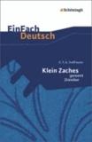 Klein Zaches genannt Zinnober: Gymnasiale Oberstufe. EinFach Deutsch Textausgaben.