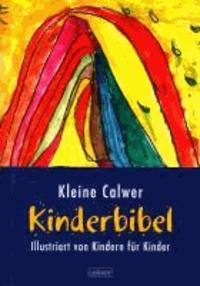 Kleine Calwer Kinderbibel - Illustriert von Kindern für Kinder.