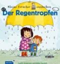 Kleine Forscher entdecken: Der Regentropfen.