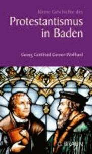 Kleine Geschichte des Protestantismus in Baden.