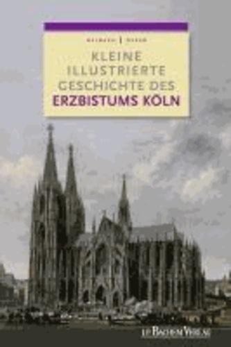 Kleine illustrierte Geschichte des Erzbistums Köln.