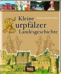 Kleine Kurpfälzer Landesgeschichte.