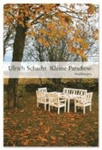 Kleine Paradiese - Erzählungen.