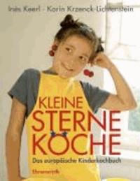 Kleine Sterne-Köche - Das europäische Kinderkochbuch.