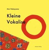 Kleine Vokalise - Ein allererstes Buchstabenbuch für staunende Kinder.