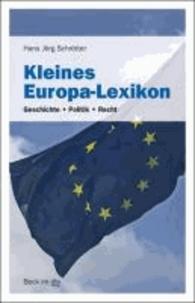 Kleines Europa-Lexikon - Geschichte · Politik · Recht.