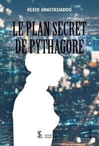 Ebooks pour mobiles téléchargement gratuit Le plan secret de Pythagore (French Edition) CHM FB2 RTF 9791032631645 par Kleio Anastasiadou