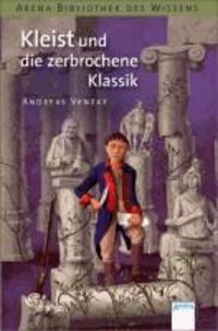 Kleist und die zerbrochene Klassik - Lebendige Biographien.