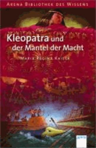 Kleopatra und der Mantel der Macht - Lebendige Geschichte.