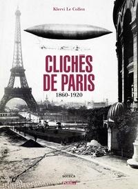 Klervi Le Collen - Clichés de Paris 1860-1920.