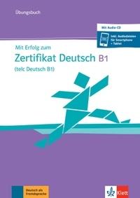 Klett Sprachen - Mit Erfolg zum Zertifikat Deutsch B1 (telc Deutsch B1) - Unbungsbuch. 1 CD audio MP3