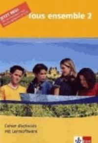 Klett Sprachtrainer. Französisch Band 2. Tous ensemble. Cahier inkl. CD-ROM für Windows 98SE/ME/XP/2000. Teilversion - Passend zu Klett Schulbüchern.