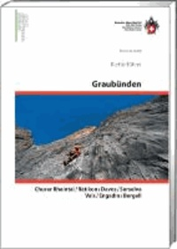 Kletterführer Graubünden - Churer Rheintal / Rätikon / Davos / Surselva / Vals / Engadin / Bergell.