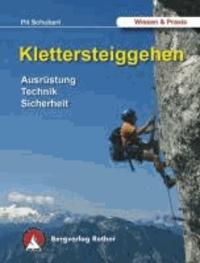Klettersteiggehen - Ausrüstung, Technik, Sicherheit.