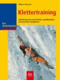 Klettertraining - Optimierung der motorischen, konditionellen und mentalen Fähigkeiten.