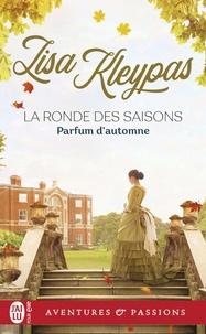 Kleypas Lisa - La ronde des saisons  : La ronde des saisons, 2:Parfum d'automne - 2.
