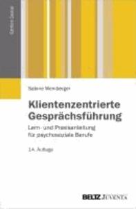 Klientenzentrierte Gesprächsführung - Lern- und Praxisanleitung für psychosoziale Berufe.