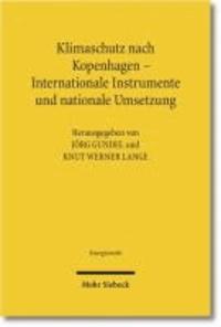 Klimaschutz nach Kopenhagen - Internationale Instrumente und nationale Umsetzung - Tagungsband der Ersten Bayreuther Energierechtstage 2010.