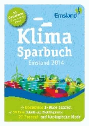 Klimasparbuch Emsland 2014 - Klima schützen & Geld sparen.