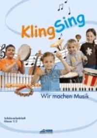 KlingSing - Schülerarbeitsheft - Musikabenteuer für Grundschulkinder.