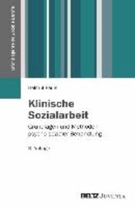 Klinische Sozialarbeit - Grundlagen und Methoden psycho-sozialer Behandlung.