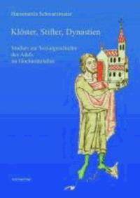 Klöster, Stifter, Dynastien - Studien zur Sozialgeschichte des Adels im Hochmittelalter.