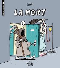 Klub - Absconcités Tome 2 : La mort.