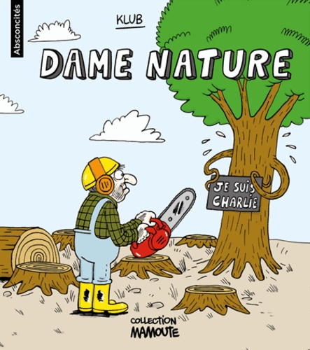 Klub - Absconcités Tome 3 : Dame nature.