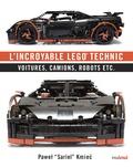 Kmiec Pawet - L'incroyable Lego technic - Voitures, camions, robots etc..