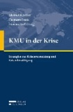 KMU in der Krise - Strategien zur Krisenvermeidung und Krisenbewältigung.