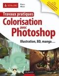 Kness et  Madé - Travaux pratiques de colorisation avec Photoshop - Manga et BD, illustration, logo, publicité....