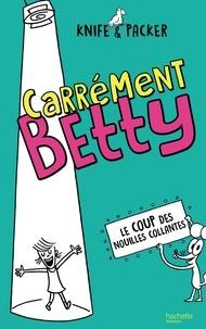 Knife et  Packer - Carrément Betty - tome 2 - Le coup des nouilles collantes.