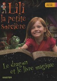 Knister et Birgit Rieger - Lili la petite sorcière  : Le dragon et le livre magique.