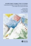 Knowledge, Parks and Cultures - Transcultural exchange of knowledge in protected areas: Case studies from Austria and Nepal Proceedings in the Management of Protected Areas.
