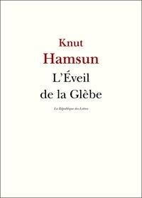 Knut Hamsun - L'Eveil de la Glèbe.