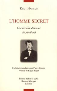 Knut Hamsun - L'homme secret - Une histoire d'amour du Nordland.