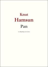 Knut Hamsun - Pan - d'après les papiers du lieutenant Thomas Glahn.