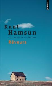 Knut Hamsun - Rêveurs.