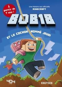 Deedr.fr Bob18 et le cochon nommé Jeudi - Une histoire non officielle Minecraft Image