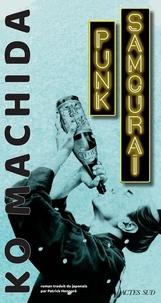 Ko Machida - Punk Samouraï - (... Raââh, je me meurs...).